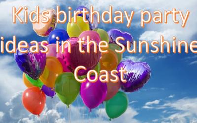 Birthday Party Ideas for Kids on the Sunshine Coast